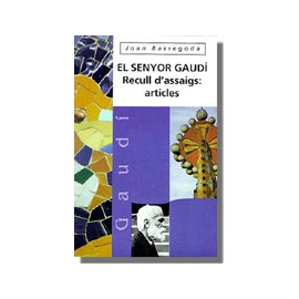 El senyor Gaudí. Recull d`assaigs: articles