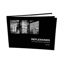 Libro fotográfico: Reflexiones. Una mirada distinta a Barcelona