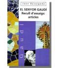 El senyor Gaudi. Recull d`assaigs: articles