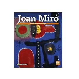JOAN MIRÓ - LAS OBRAS DE SU VIDA