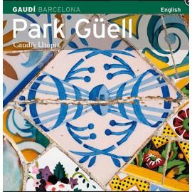 Park Güell. L'utopie de Gaudí