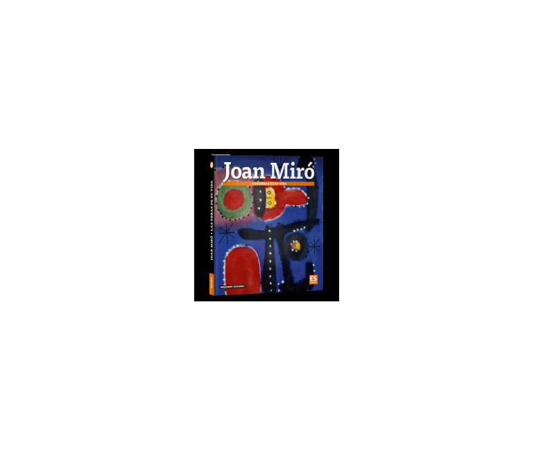 Joan Miró. Les obres de la seva vida