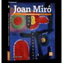 Joan Miró. Les œuvres de sa vie