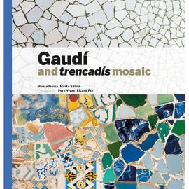 Gaudí et les trencadis modernistes